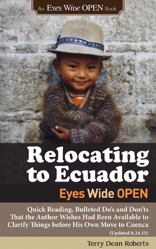 Relocating to Ecuador - Eyes Wide Open by Terry Dean